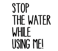 19stop-the-water-while-using-me-logo