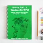 MANUALE DELLA BELLEZZA NATURALE: il giusto approccio alla cosmetica consapevole e sostenibile