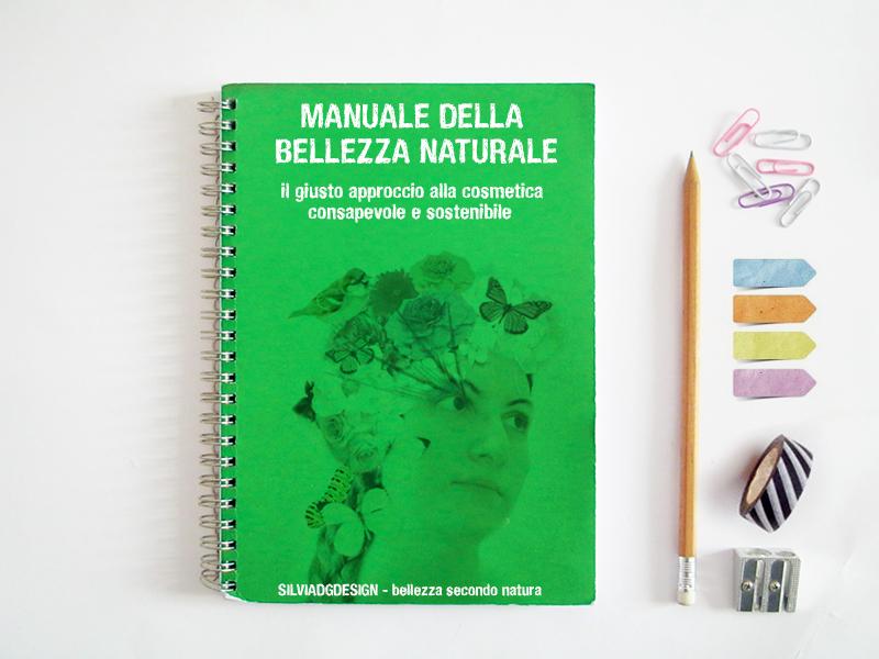 MANUALE DELLA BELLEZZA NATURALE SILVIADGDESIGN BELLEZZA SECONDO NATURA